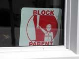 SIG MIS MIS  SK  CWN0357879D BLOCK PARENT SIGN IN WHITE WINDOW, CLOSE-UPSASKATOON                       053© CLARENCE W. NORRIS      ALL RIGHTS RESERVEDBLOCK;BLOCK_PARENT;CHILDREN;PARENTS;SAFETY;SASKATCHEWAN;SASKATOON;SIDING;SIGNS;SK_;SPRING;URBAN;WINDOWSLONE PINE PHOTO              (306) 683-0889