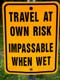 TRAVEL AT OWN RISK, IMPASSABLE WHEN WET SIGN, THE GAP, CYPRESS HILLS